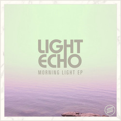 Light Echo - Morning Light EP