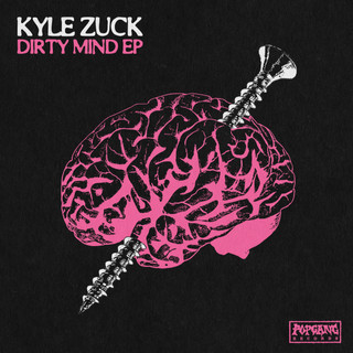 PG156: Kyle Zuck - Dirty Mind EP