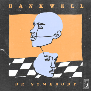 PG124: Bankwell - Be Somebody