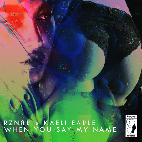 PG117: RZN8R x KAELI EARLE - WHEN YOU SAY MY NAME
