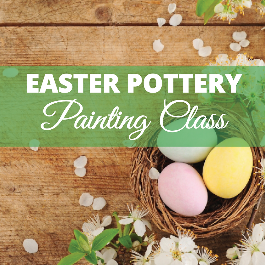 Easter Pottery Painting Class