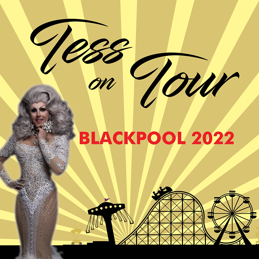 Tess on Tour Blackpool 2022