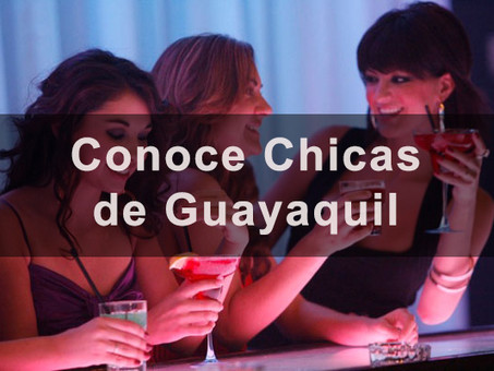 Conoce Chicas Guapas de Guayaquil Ecuador 2021