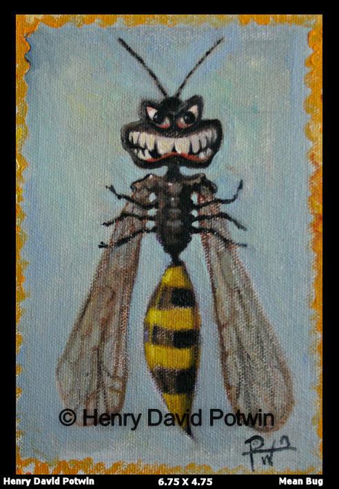 "Mean Bug  - 2006 7X5"""