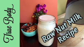 Raw Nut Milk Recipe
