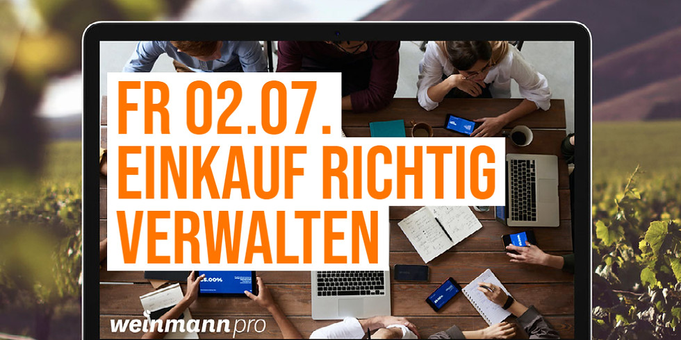 13:00 Uhr - 14:00 Uhr Einkauf richtig verwalten in Weinmann pro (29,00 €)