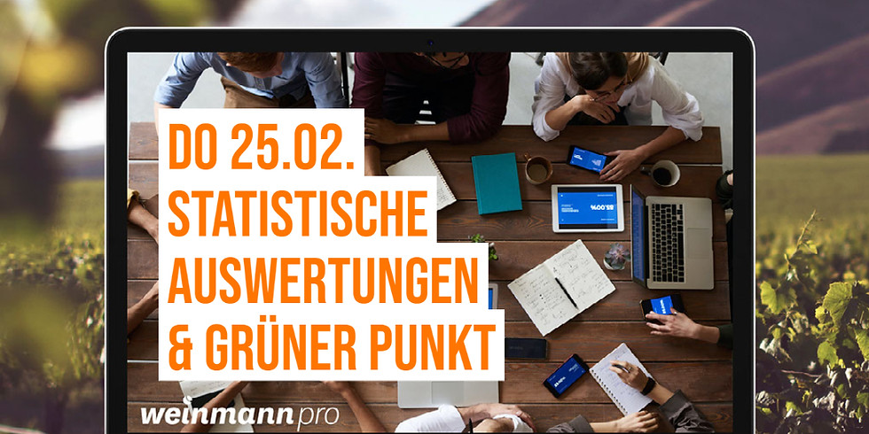13:00 Uhr - 14:00 Uhr Statistische Auswertungen & Grüner Punkt in Weinmann pro (29,00 €)