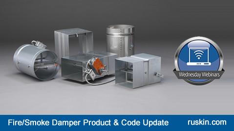 Free Webinar - Ruskin Fire/Smoke Damper Product & Code Update