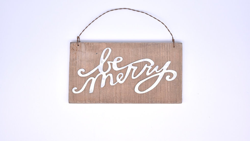 Be Merry Wooden and Metal Ornament