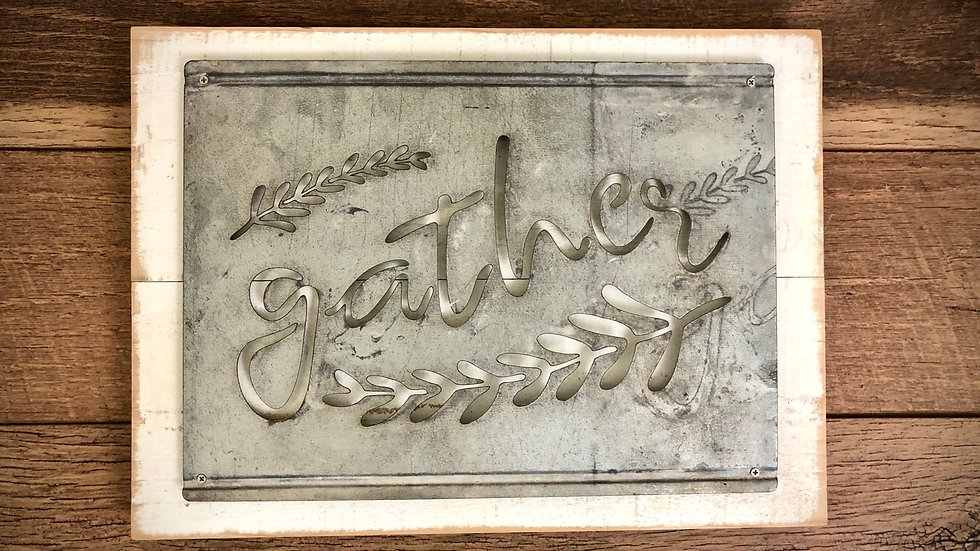 Wood and Galvanized Metal Gather Sign