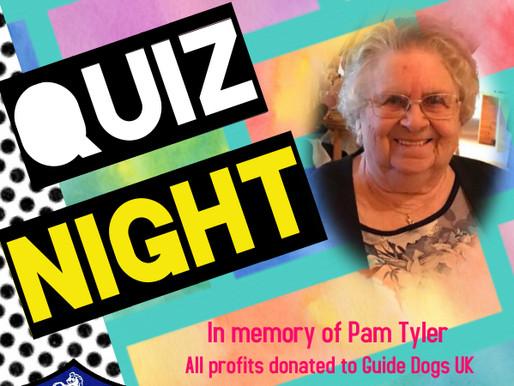 Quiz Night - In Memory of Pam Tyler - 9/8/21 - 8pm