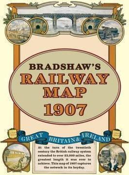 Bradshaw's Railway Map 1907 (9781908402134)