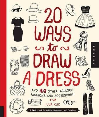 20 Ways to Draw a Dress (9781592538850)