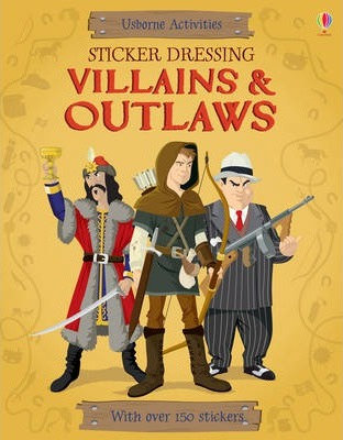 Villains and Outlaws Sticker Dressing (9781409564959)