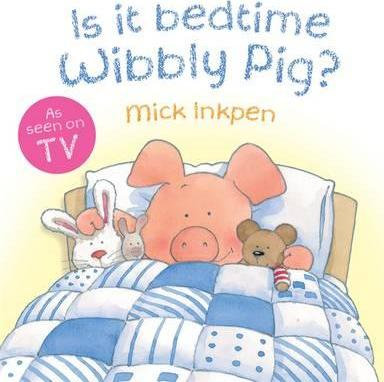 Is It Bedtime Wibbly Pig? (9781444903959)