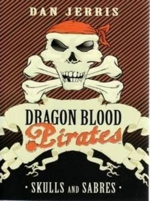 Dragon Blood 6: Skulls and Sabres (9780734410771)