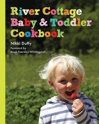 River Cottage Baby & Toddler Cookbook (9781408807569)