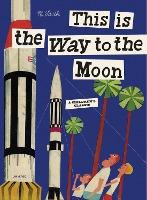This is the Way to the Moon (9780789318428)