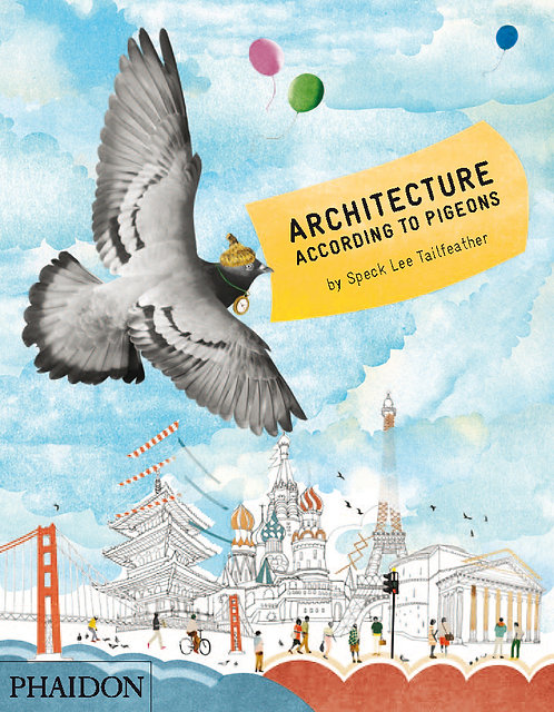 Architecture According to Pigeons (9780714863535)
