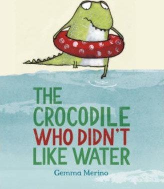 The Crocodile Who Didn't Like Water (9781447214717)