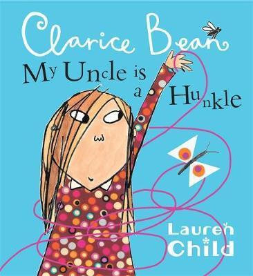 Clarice Bean: My Uncle is a Hunkle (9781408300053)