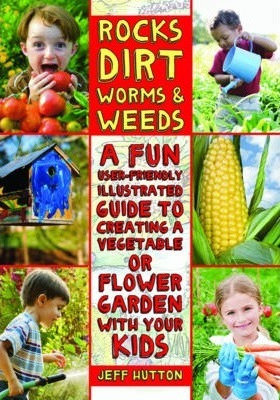 Rocks, Dirt, Worms & Weeds (9781616087227)