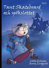 Tant Skateboard och Spökslottet (9789175772066)
