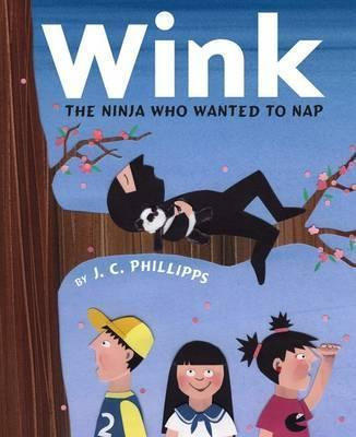 Wink: The Ninja Who Wanted To Nap (9780670011926)