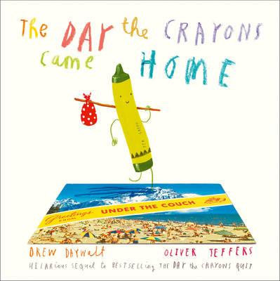 The Day The Crayons Came Home (9780008124441)