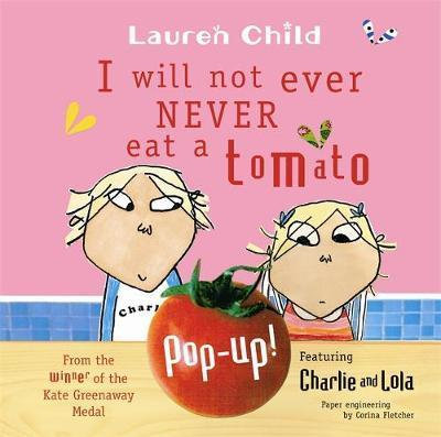 Charlie & Lola: I Will Not Ever Never Eat A Tomato Pop-up (9781846165160)