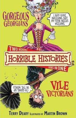 Horrible Histories: Gorgeous Georgians and Vile Victorians (9781407109671)