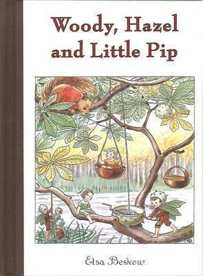 Woody, Hazel and Little Pip (Mini Hardback) (9780863157295)