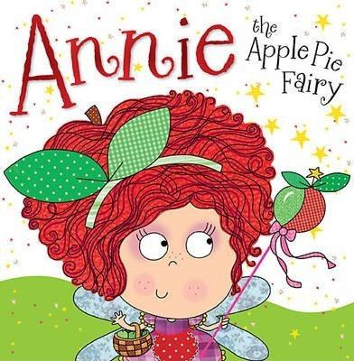 Annie the Apple Pie Fairy (9781782355885)