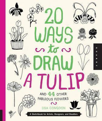 20 Ways to Draw a Tulip (9781592538867)