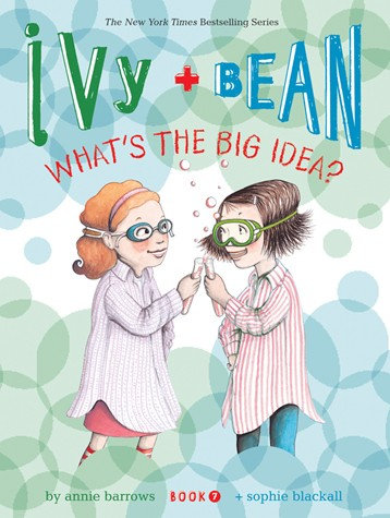 Ivy and Bean 7: What's the Big Idea? (9781452102368)