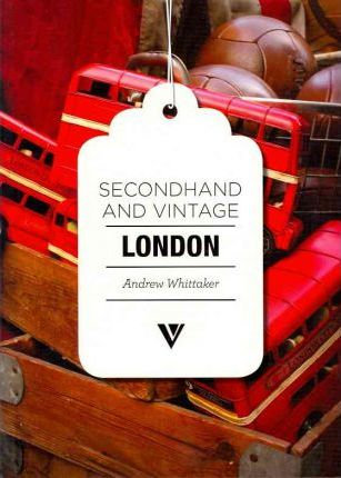 Secondhand and Vintage London (9781908126191)