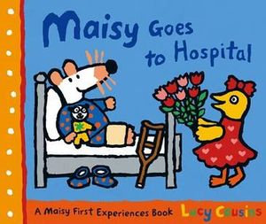 Maisy Goes To Hospital (9781406304909)