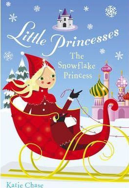 Little Princesses: The Snowflake Princess (9780099488323)