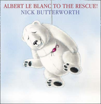 Albert Le Blanc to the Rescue! (9780007250684)