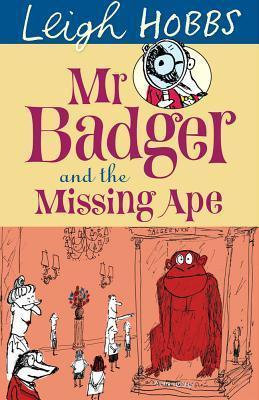 Mr Badger and the Missing Ape (9781742374185)