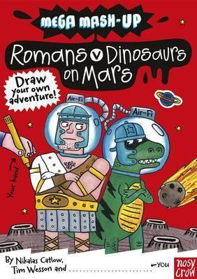 Mega Mash-up: Romans v Dinosaurs on Mars (9780857630018)