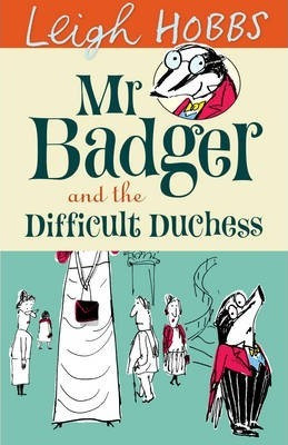 Mr Badger and the Difficult Duchess (9781742374192)