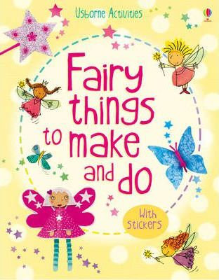 Fairy Things to Make and Do (9781409532620)