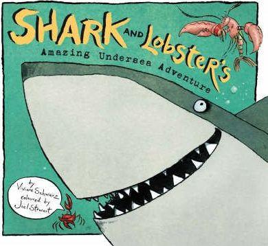 Shark and Lobster's Amazing Undersea Adventure (9781406305203)