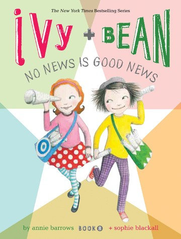 Ivy and Bean 8: No News is Good News (9781452107813)