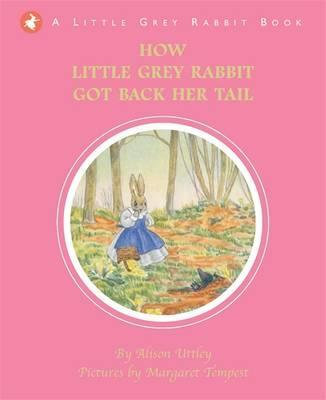 How Little Grey Rabbit Got Her Tail (9781848772618)