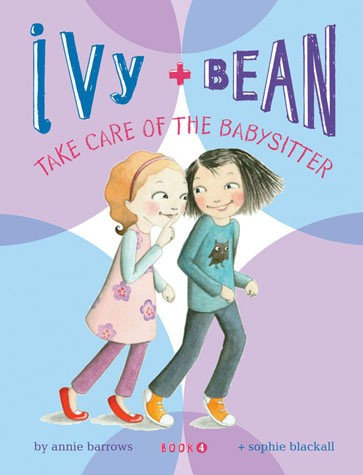 Ivy and Bean 4: Take Care of the Babysitter (9780811865845)