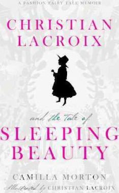 Christian Lacroix and the Tale of Sleeping Beauty (9780061917318)