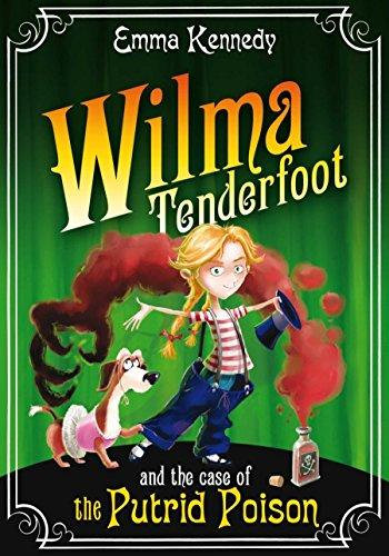 Wilma Tenderfoot and the Case of the Putrid Poison (9780330469524)