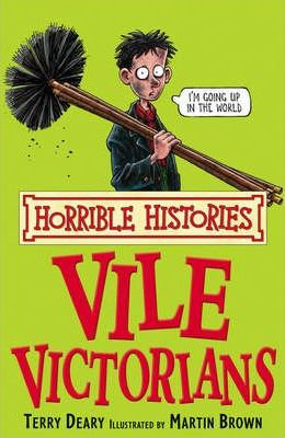 Horrible Histories: Vile Victorians (9780439944045)